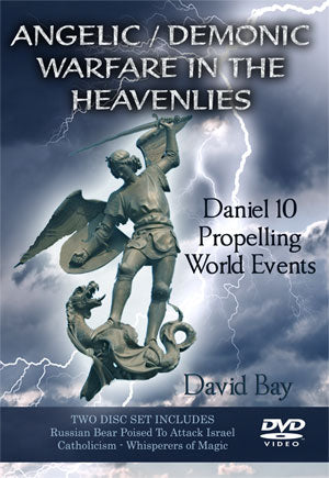 Angelic / Demonic Warfare In The Heavenlies