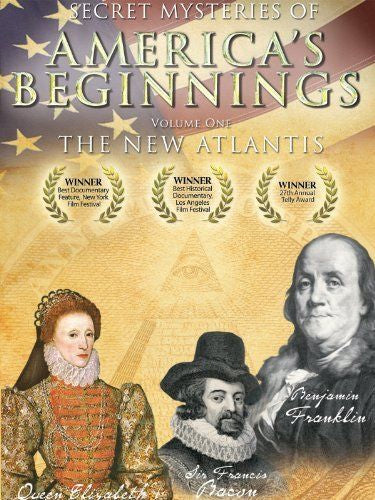 Secret Mysteries of America's Beginnings - Volume I: The New Atlantis