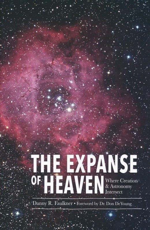 The Expanse Of Heaven: Where Creation and Astronomy Intersect