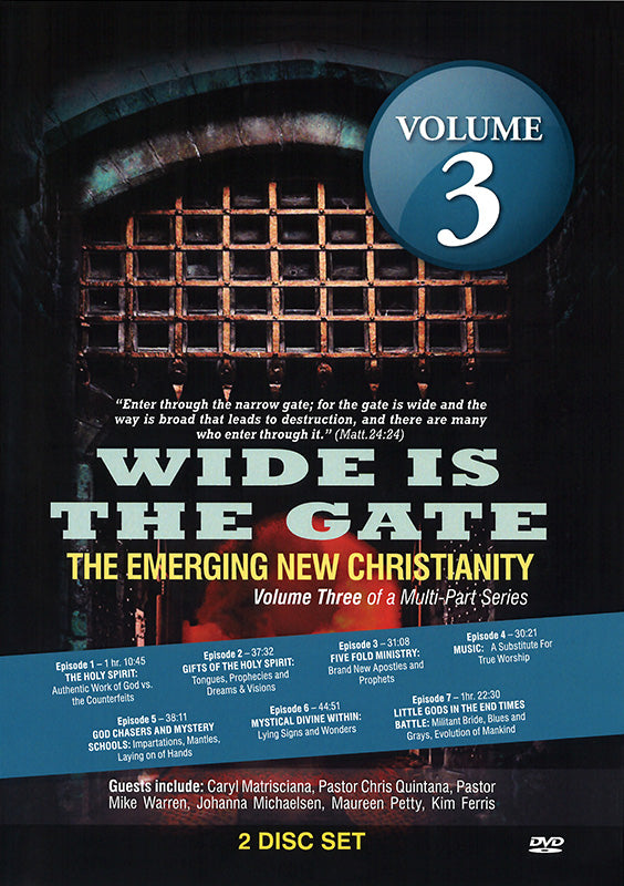 WIDE IS THE GATE: The Emerging New Christianity VOLUME 3