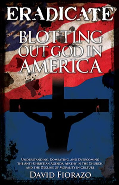 Eradicate - Blotting Out God In America
