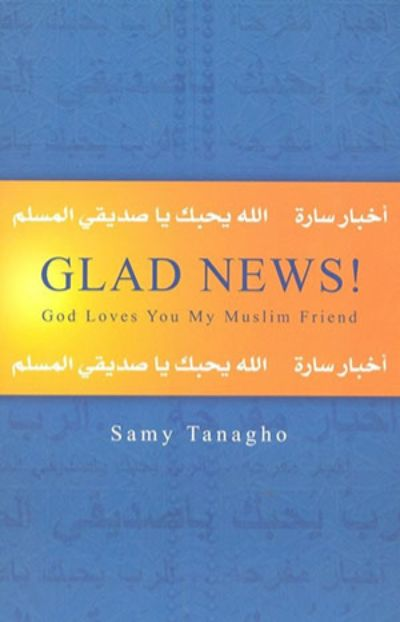 Glad News! God Loves You, My Muslim Friend