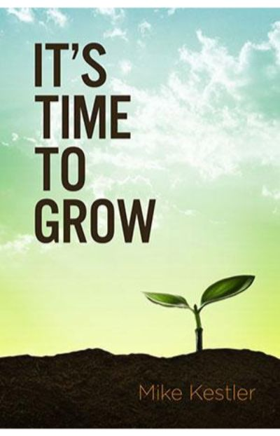 It's Time To Grow
