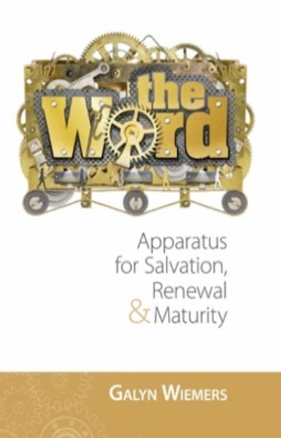 The Word: Apparatus for Salvation, Renewal & Maturity