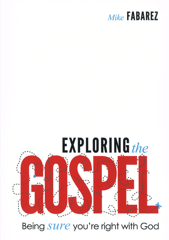 Exploring the Gospel: Being Sure You're Right with God