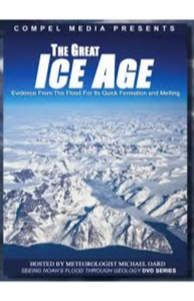 The Great Ice Age - Evidence From the Flood for Its Quick Formation and Melting