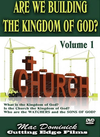Are We Building the Kingdom of God, Vol. 1
