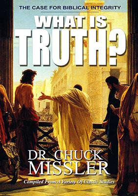 What Is Truth? The Case for Biblical Integrity - Book