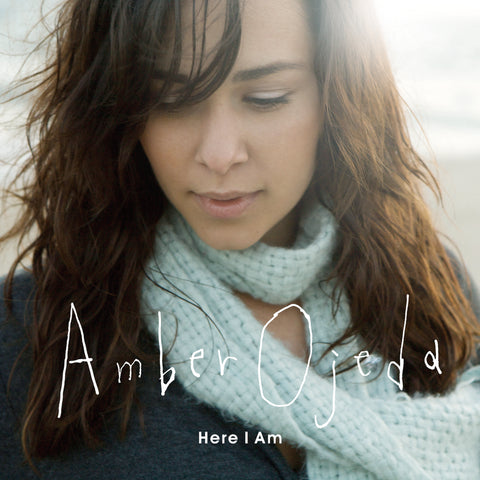 Amber Ojeda / Here I am