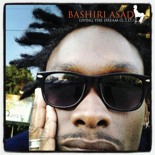 Bashiri Asad / Living the Dream (L.T.D.)