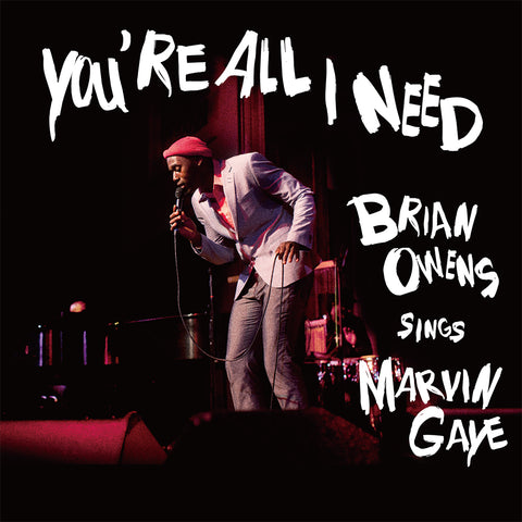Brian Owens / You're All I Need - Brian Owens Sings Marvin Gaye