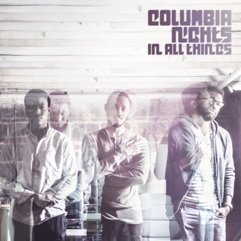 Columbia Nights / In All Things