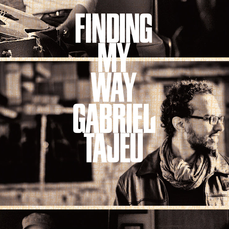 Gabriel Tajeu / Finding My Way