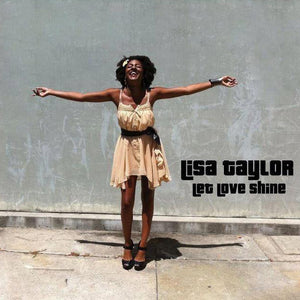 Lisa Taylor / Let Love Shine