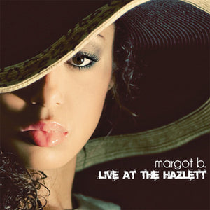 Margot B. / Live at the Hazlett