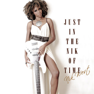 Nik West / Just In The Nik Of Time