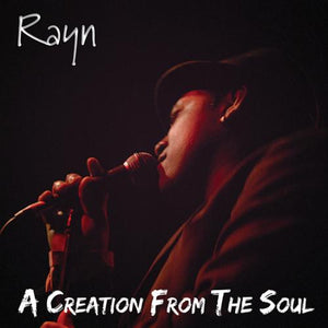 Rayn / A Creation From The Soul