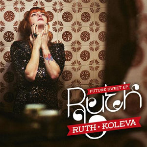 Ruth Koleva / Future Sweet (EP)