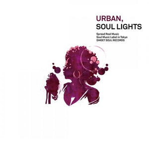 SWEET SOUL SELECT ARTISTS / URBAN, SOUL LIGHTS