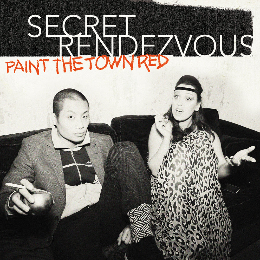 Secret Rendezvous / Paint The Town Red