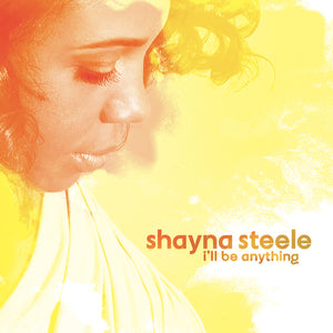 Shayna Steele / I'll Be Anything