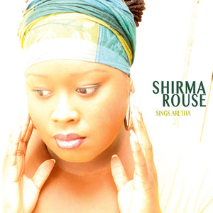 Shirma Rouse / Sings Aretha