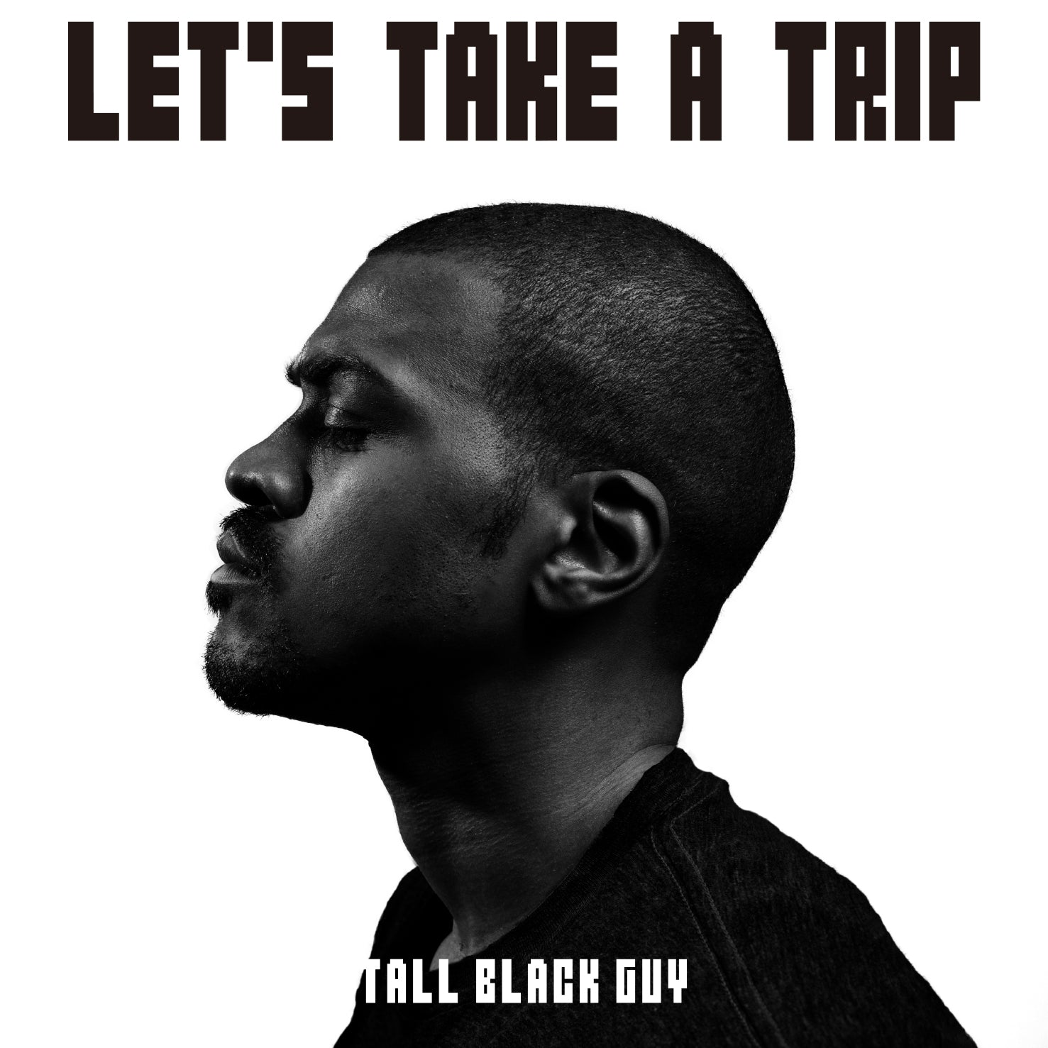 Tall Black Guy / Let's Take A Trip