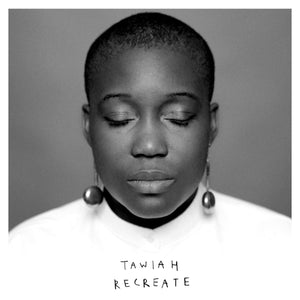 Tawiah / Recreate