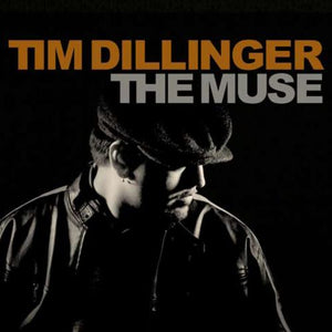 Tim Dillinger / The Muse