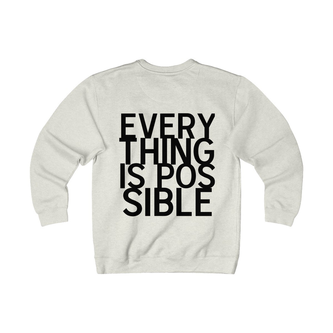EVERYTHING IS POSSIBLE Sweatshirt