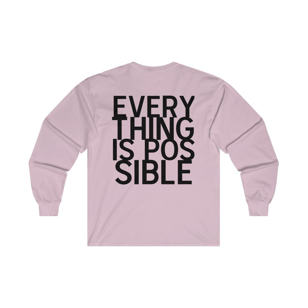EVERYTHING IS POSSIBLE Long Sleeve
