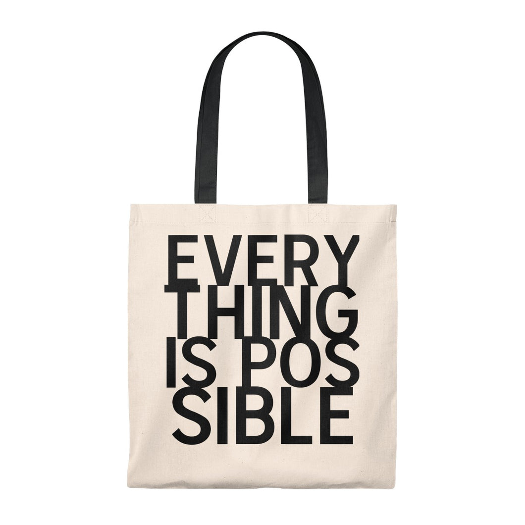 EVERYTHING IS POSSIBLE Tote Bag