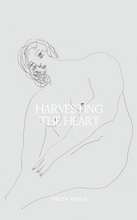 Load image into Gallery viewer, Harvesting The Heart by Delta Venus - PRE-ORDER
