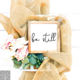 Be Still Handmade Wood Sign