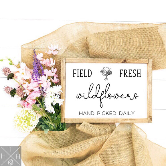 Field Fresh Wildflowers Handmade Wood Sign