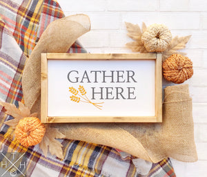 Handmade wood sign, home decor, fall home decor, fall sign, gather, gather sign, thanksgiving, thanksgiving sign, gift, gather here, wheat, color sign, color wood sign