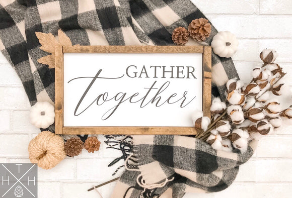 Handmade wood sign, home decor, fall home decor, fall sign, gather, gather together, thanksgiving, gift