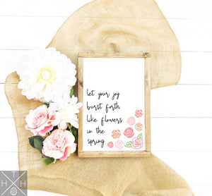 May Your Joy Burst Forth Like Flowers in the Spring Handmade Wood Sign