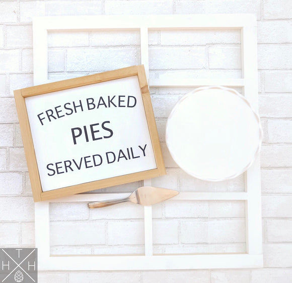 Handmade wood sign, home decor, kitchen, kitchen decor, kitchen sign, pie, fresh baked pie, bakery, bakery sign