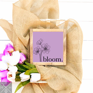 Bloom with Floral Handmade Wood Sign