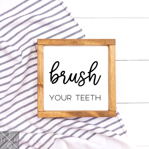Brush your Teeth Handmade Wood Sign