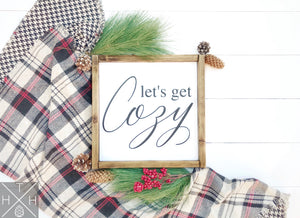 Let's Get Cozy Handmade Wood Sign