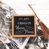 It's Just a Bunch of Hocus Pocus Interchangeable Sign Insert  **INSERT ONLY**