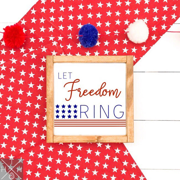 Let Freedom Ring Handmade Wood Sign