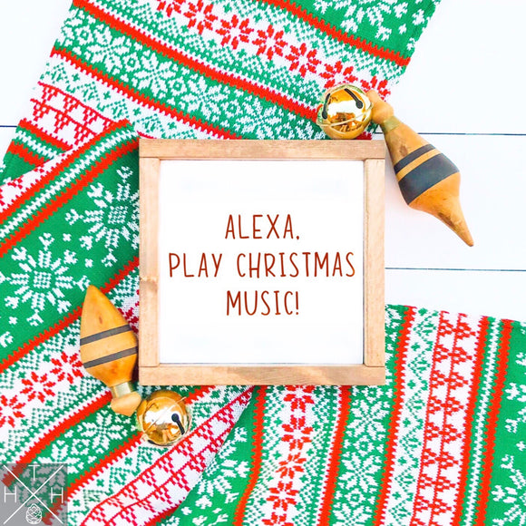 Alexa, Play Christmas Music Handmade Wood Sign