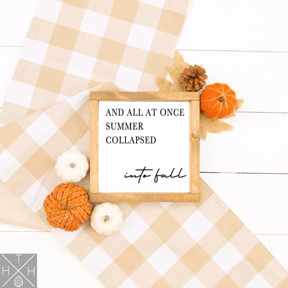 Summer Collapsed into Fall Handmade Wood Sign