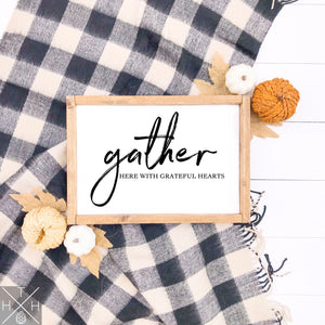 Gather Here With Grateful Hearts Handmade Wood Sign