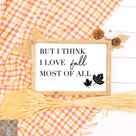 I Love Fall Most Of All Handmade Wood Sign