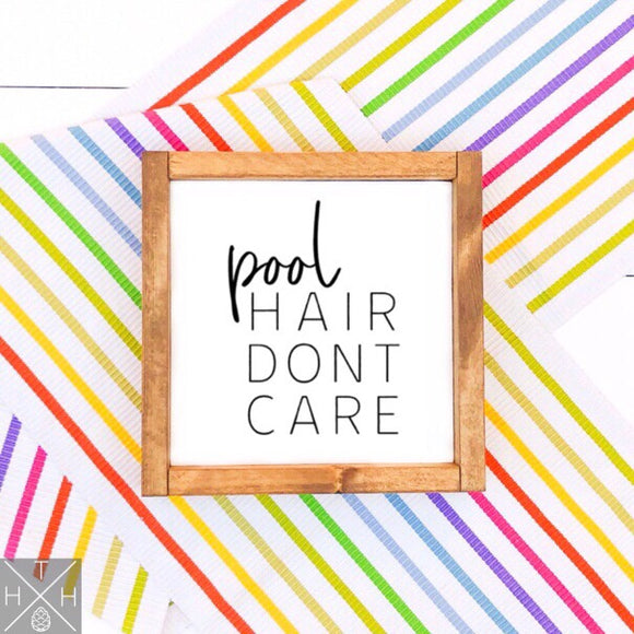 Pool Hair Don't Care Handmade Wood Sign