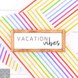 Vacation Vibes Handmade Wood Sign